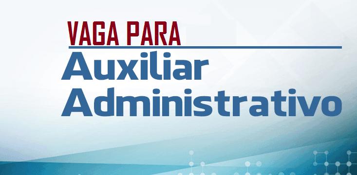 Vaga para Auxiliar Administrativo em Fortaleza