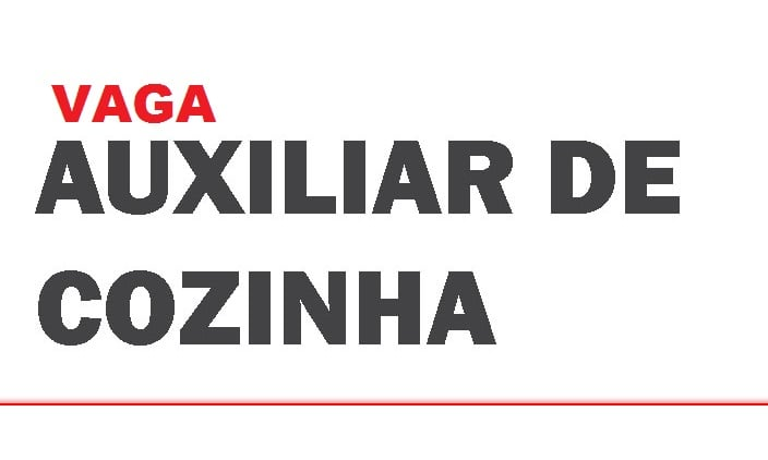 AUXILIAR DE COZINHA (MONTAGEM)