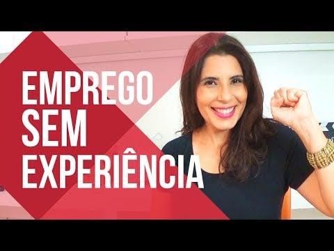 Como conseguir um EMPREGO SEM TER EXPERIÊNCIA 🎯