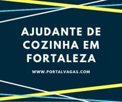 VAGA DE EMPREGO PARA AJUDANTE DE COZINHA EM FORTALEZA