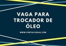VAGA PARA TROCADOR DE ÓLEO EM FORTALEZA