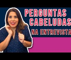 ENTREVISTA DE EMPREGO: As 5 Perguntas MAIS DIFÍCEIS E CABELUDAS + DICAS DE RESPOSTAS!